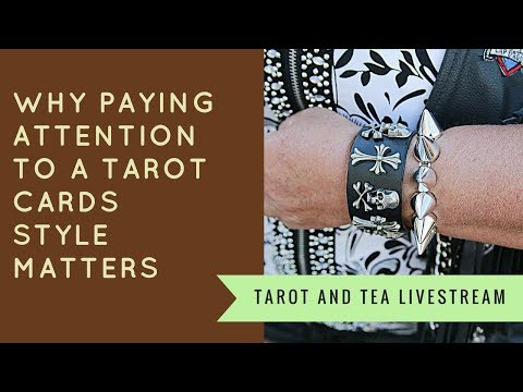 Why Paying Attention to a Tarot Cards Style Matters