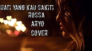 Rossa - Hati Yang Kau Sakiti Akustik Lirik | (Aryo Cover) LIRIK LAGU