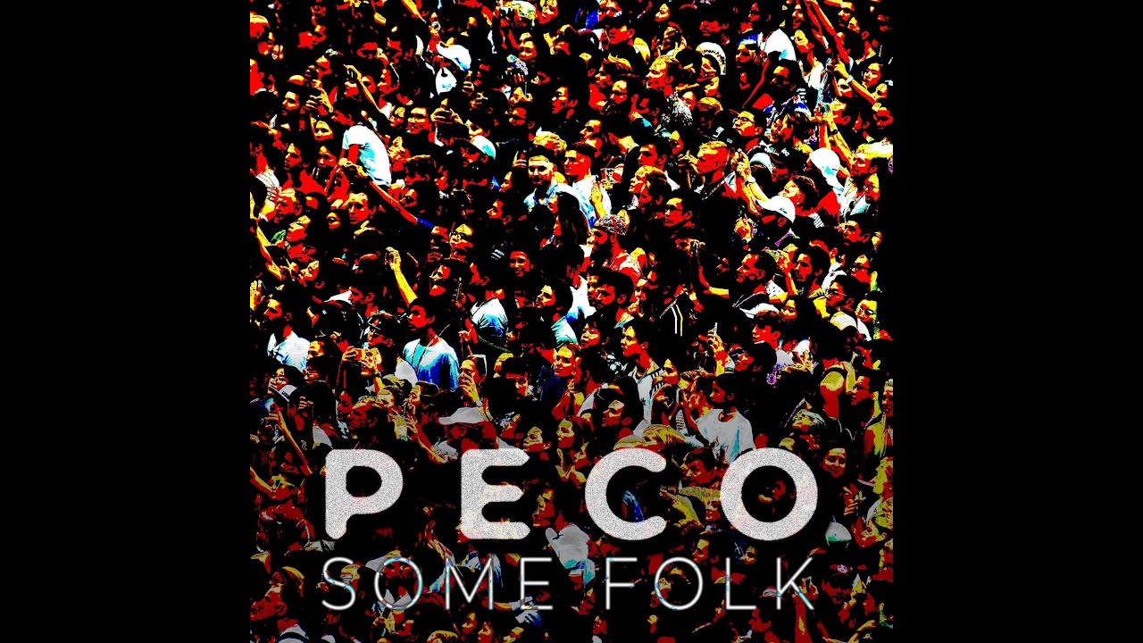 Peco - Some Folk (Official Video)
