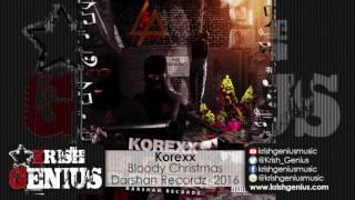 Korexx - Bloody Christmas - December 2016