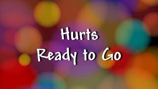 Hurts - Ready to Go - Lyrics