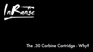 The .30 Carbine Cartridge - Why?