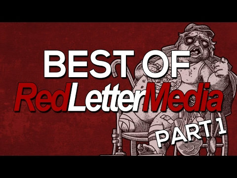 Red Letter Media: Best Of - Part 01