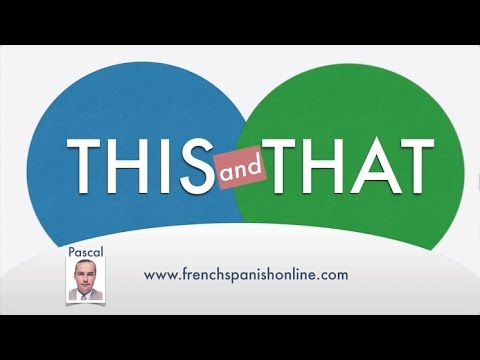 How to say THIS and THAT in French