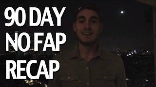 90 Day No Fap Recap & Anncing No Fap / Porn 2014!