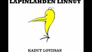 Lapinlahden Linnut - Kadut Loviisan
