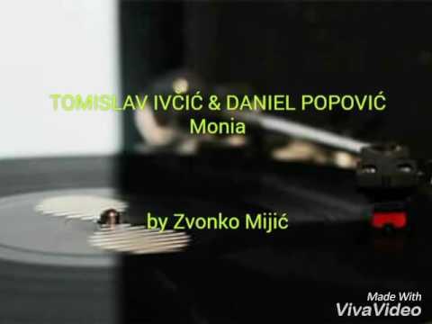 TOMISLAV IVČIĆ & DANIEL POPOVIĆ - Monia