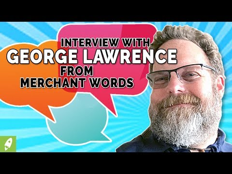 INTERVIEW WITH GEORGE LAWRENCE FROM MERCHANT WORDS