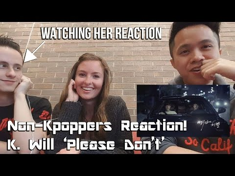 Non-Kpoppers REACTION | K. Will 'Please Don't'