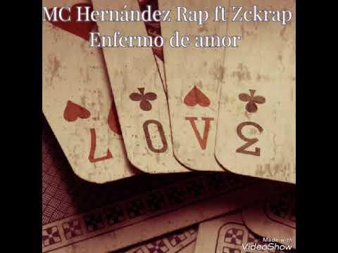 MC Hernández Rap ft Zckrap enfermo de amor