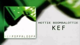 Video KEF - Hottie Boombalottie download MP3, 3GP, MP4, WEBM, AVI, FLV Oktober 2017