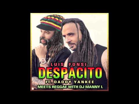 Luis Fonsi Ft Daddy Yankee  - Despacito DJ MANNY L Reggae Version Remix