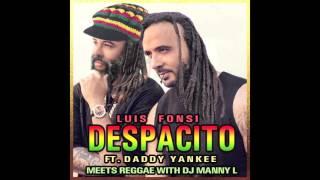 Luis Fonsi Ft Daddy Yankee  - Despacito DJ MANNY L Reggae Version Remix - Stafaband