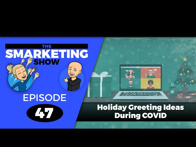 Holiday Greeting Ideas During COVID - EP 47 - THE SMARKETING SHOW