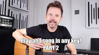 How to Play Any Song in Any Key Part 2 - 5 minute lesson