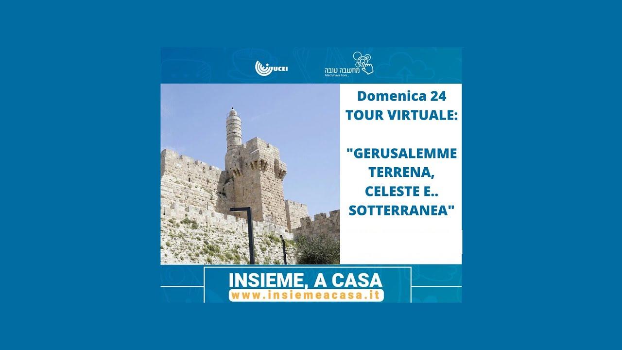 Visita virtuale alla Gerusalemme Terrena, Celeste e... Sotterranea con Giordana Moscati