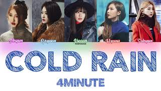 4Minute (포미닛) - Cold Rain (추운 비) [Han|Rom|Eng] Color Coded L…