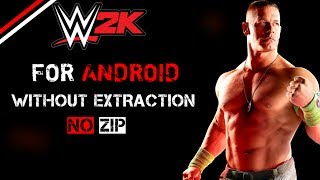 Download WWE 2K for android without extraction, no zip v1.1.8117(latest)