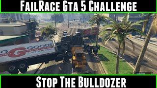 FailRace Gta 5 Challenge Stop The Bulldozer
