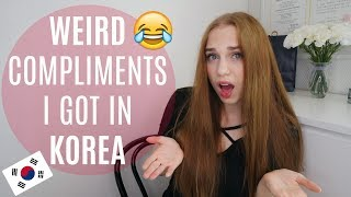 Weird compliments I got in Korea 🇰🇷