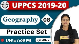 Class-08|| UPPCS 2019-20 ||  Geography (Practice Set) || By Arooshi Maam