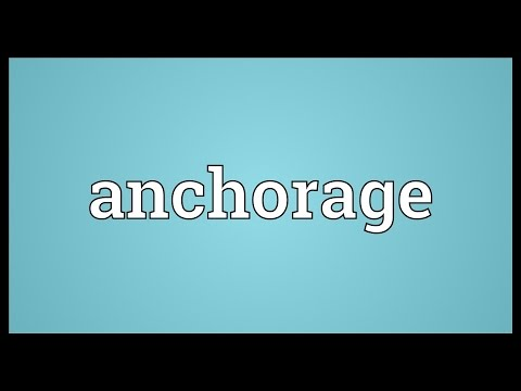 Anchorage Meaning