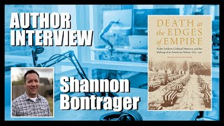 "Author Interview: Shannon Bontrager on ""Death at the Edges of Empire"""