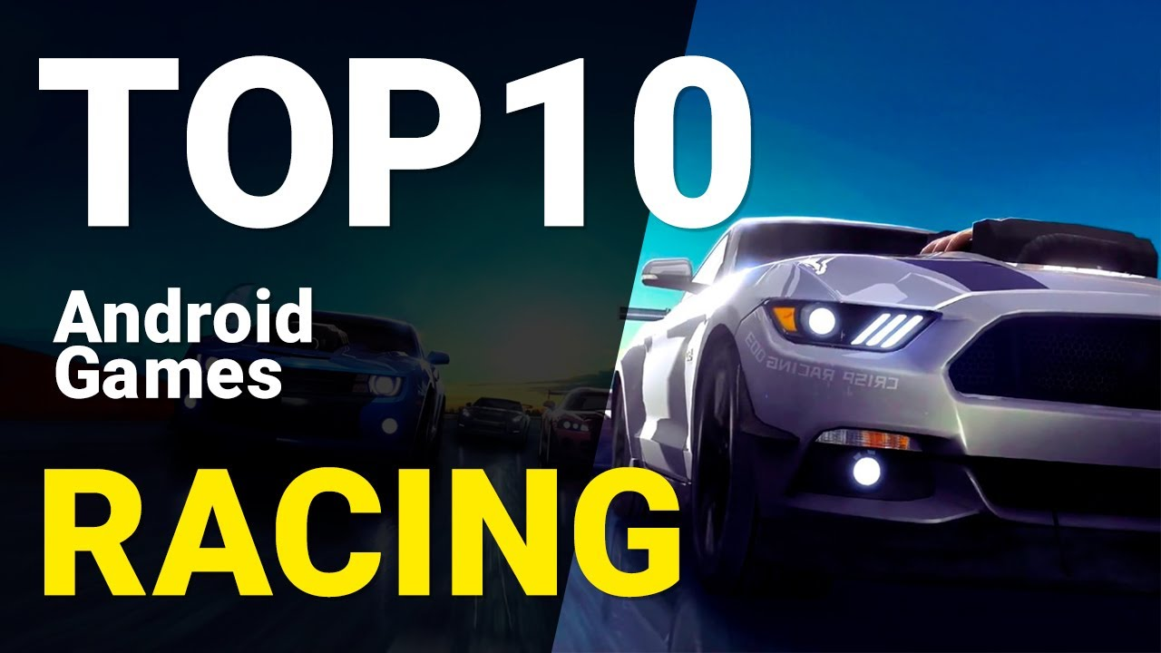 Top 10 Racing Games for Android 2020