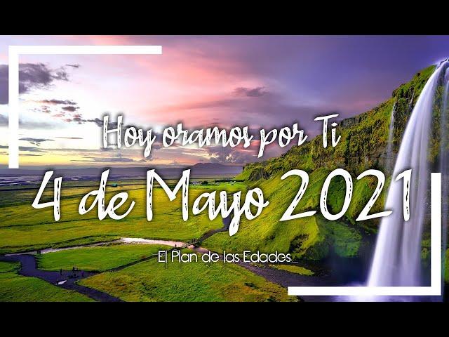 HOY ORAMOS POR TI | MAYO 4 de 2021 |  Oración Devocional |  TU NUESTRO ALIMENTO
