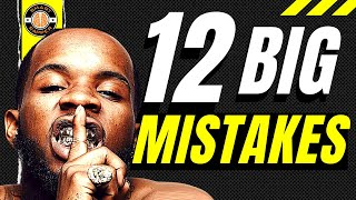 12 TERRIFYING Mistakes NEW Rappers Make