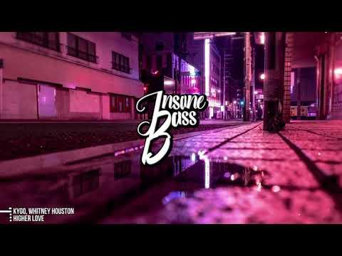 Kygo, Whitney Houston - Higher Love (Bass Boosted)