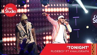 Khaligraph Jones & Rudeboy: Tonight - Coke Studio Africa Original