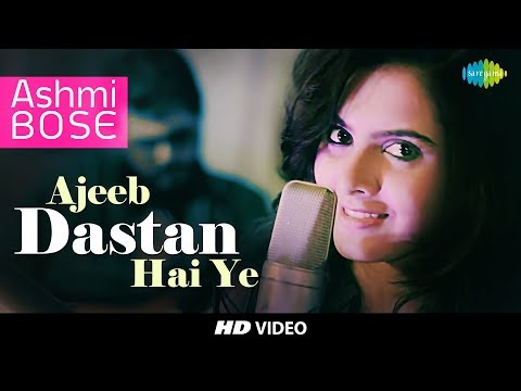 Ajeeb Dastan Hai Yeh - Cover I  Kolkata Videos I Ashmi Bose