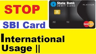 How To Disable International Transactions on Your SBI debit Card