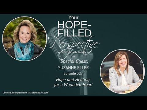 Hope and Healing for a Wounded Heart - Episode 32