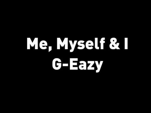 G Eazy x Bebe Rexha   Me, Myself & I   LYRICS HD