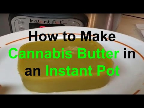 How to Make Potent Cannabis Butter in an Instant Pot, From Start to Finish, High Quality, Super Easy
