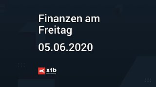 Finanzen am Freitag   05.06.2020   XTB