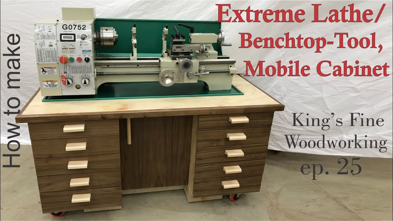 25 - How To Build the Extreme Lathe / Benchtop-Tool Mobile Cabinet ...