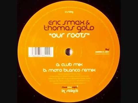Eric Smax & Thomas Gold - Our Roots (Club Mix)