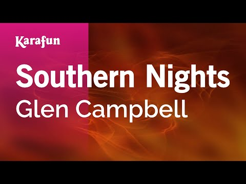 Karaoke Southern Nights - Glen Campbell *