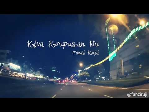 Kiva Koupusan Nu (Lyric Video) - Fanzi Ruji
