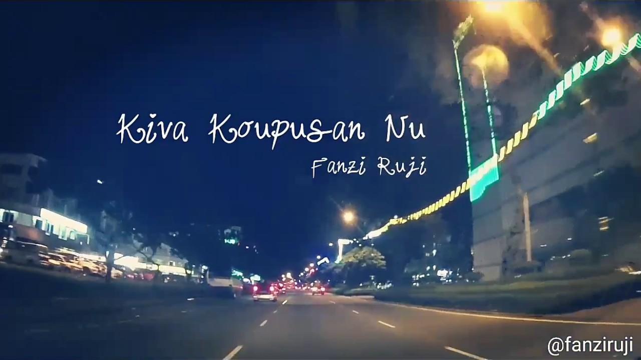 Kiva Koupusan Nu (Lyric Video) - Fanzi Ruji - YouTube