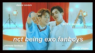 nct being exo fanboys