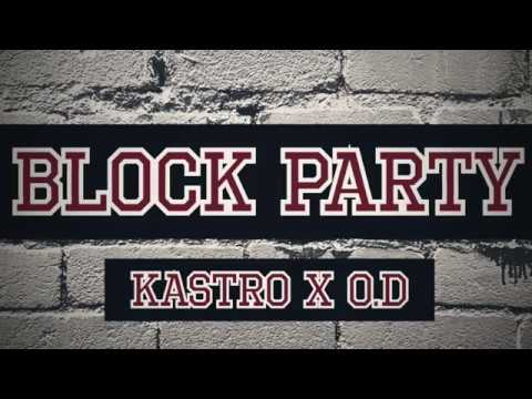 Block Party - Kastro ft O.D