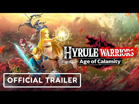 Hyrule Warriors: Age of Calamity - Official Trailer