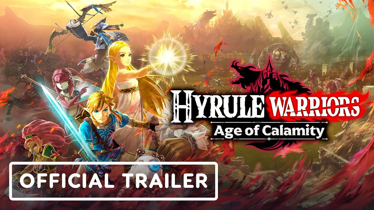 Hyrule Warriors Age Of Calamity Official Trailer Youtube
