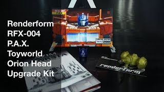 Renderform RFX-004 P.A.X. Toyworld Orion Head Upgrade Kit Transformers Review