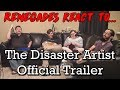 Renegades React To The Disaster Artist Official Trailer mp3