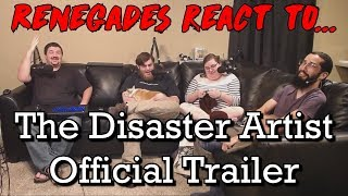 Renegades React to... The Disaster Artist Official Trailer